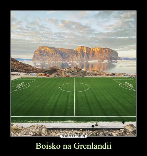 Boisko na Grenlandii