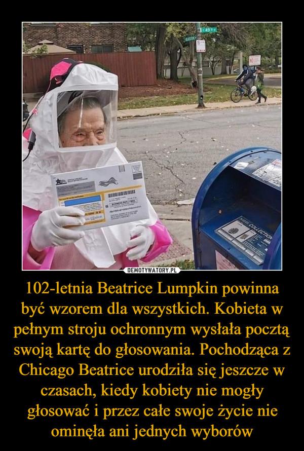102-letnia Beatrice Lumpkin powinna być wzorem dla wszystkich. Kobieta w pełnym stroju ochronnym wysłała pocztą swoją kartę do głosowania. Pochodząca z Chicago Beatrice urodziła się jeszcze w czasach, kiedy kobiety nie mogły głosować i przez całe swoje życie nie ominęła ani jednych wyborów –