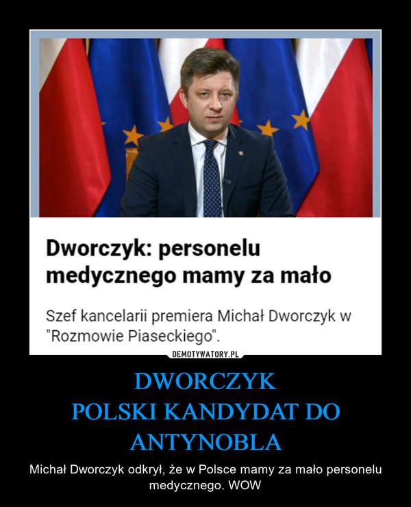 DWORCZYK POLSKI KANDYDAT DO ANTYNOBLA