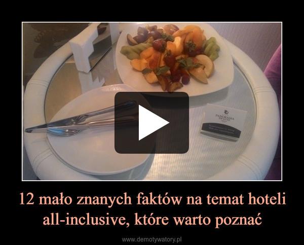 12 mało znanych faktów na temat hoteli all-inclusive, które warto poznać –