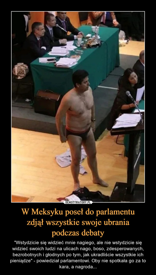 W Meksyku poseł do parlamentu zdjął wszystkie swoje ubrania podczas debaty