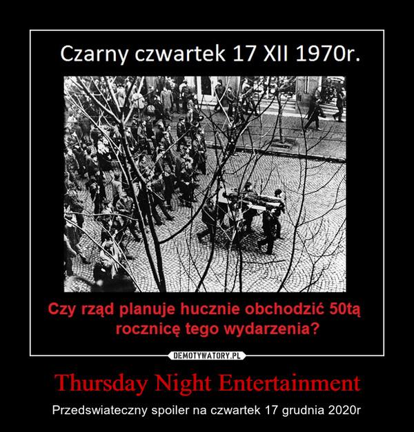 Thursday Night Entertainment – Przedswiateczny spoiler na czwartek 17 grudnia 2020r
