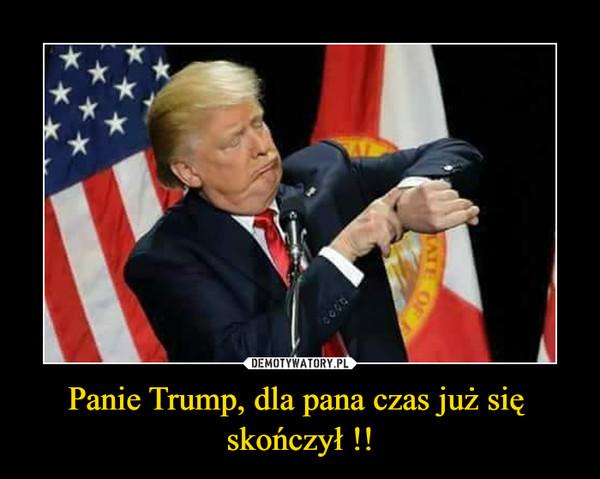 Panie Trump, dla pana czas już się  skończył !! –