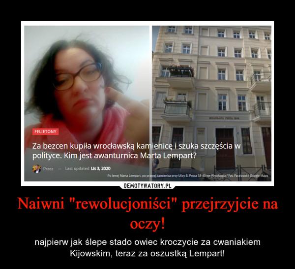"""Naiwni """"rewolucjoniści"""" przejrzyjcie na oczy! – najpierw jak ślepe stado owiec kroczycie za cwaniakiem Kijowskim, teraz za oszustką Lempart!"""