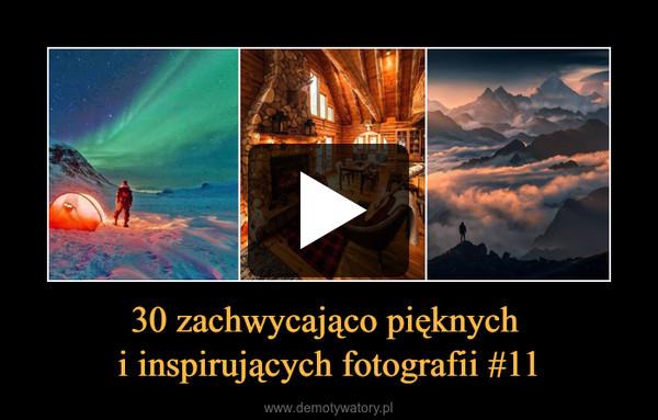 30 zachwycająco pięknych i inspirujących fotografii #11 –