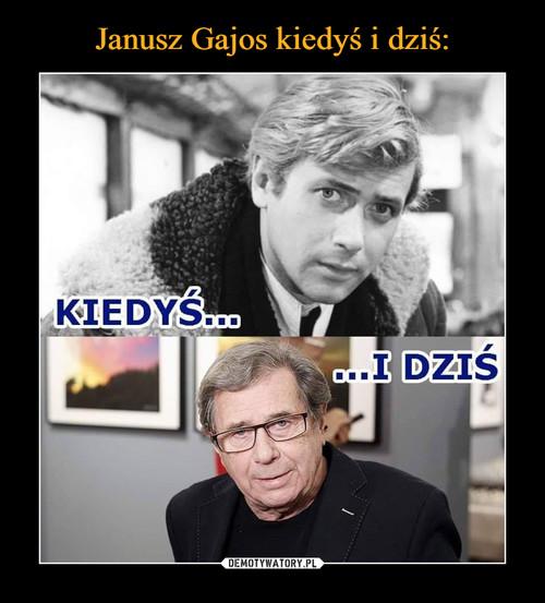Janusz Gajos kiedyś i dziś: