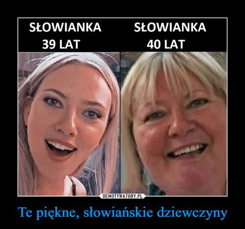 Te piękne, słowiańskie dziewczyny