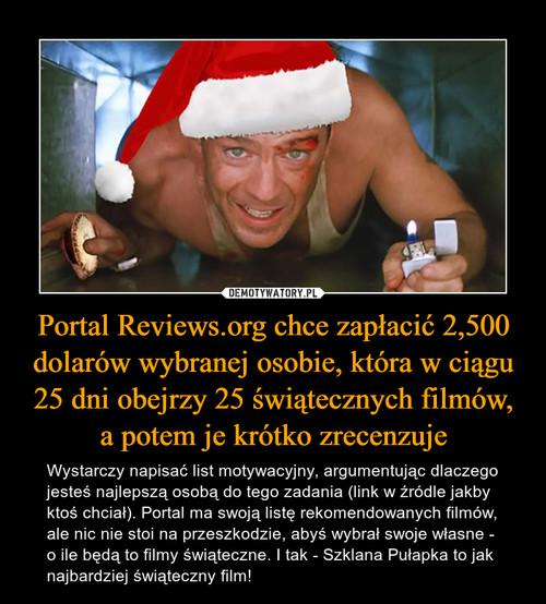 Portal Reviews.org chce zapłacić 2,500 dolarów wybranej osobie, która w ciągu 25 dni obejrzy 25 świątecznych filmów, a potem je krótko zrecenzuje