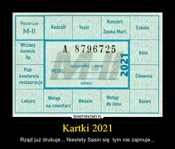 Kartki 2021 – Rząd już drukuje... Niestety Sasin się  tym nie zajmuje...
