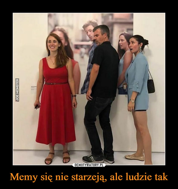 Memy się nie starzeją, ale ludzie tak –