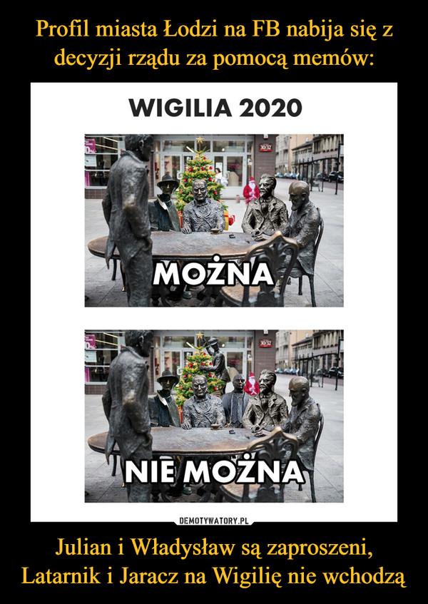 Julian i Władysław są zaproszeni, Latarnik i Jaracz na Wigilię nie wchodzą –