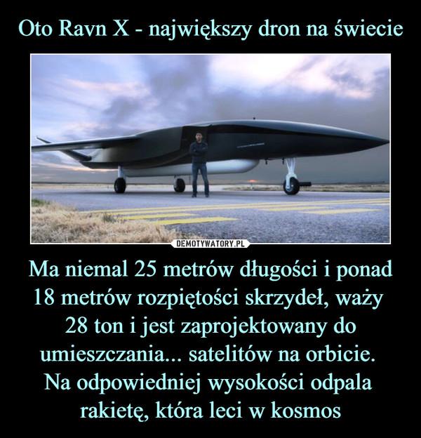 Ma niemal 25 metrów długości i ponad 18 metrów rozpiętości skrzydeł, waży 28 ton i jest zaprojektowany do umieszczania... satelitów na orbicie. Na odpowiedniej wysokości odpala rakietę, która leci w kosmos –