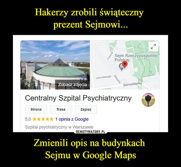 Zmienili opis na budynkach Sejmu w Google Maps –