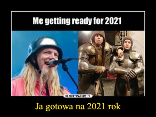 Ja gotowa na 2021 rok