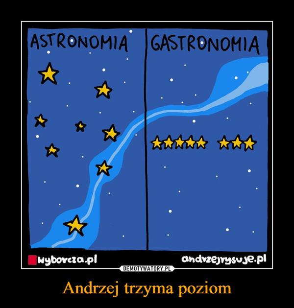 Andrzej trzyma poziom –  ASTRONOMIA GASTRONOMIA