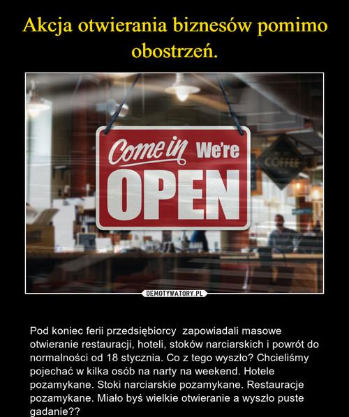 Akcja otwierania biznesów pomimo obostrzeń.