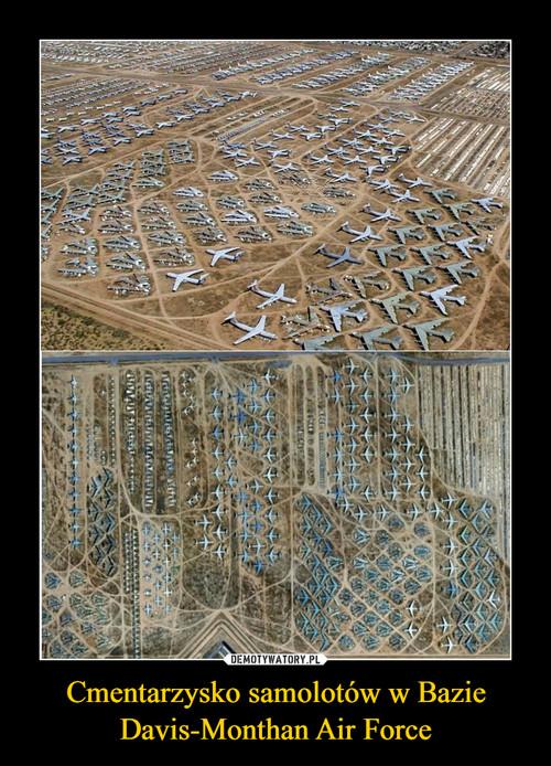 Cmentarzysko samolotów w Bazie Davis-Monthan Air Force