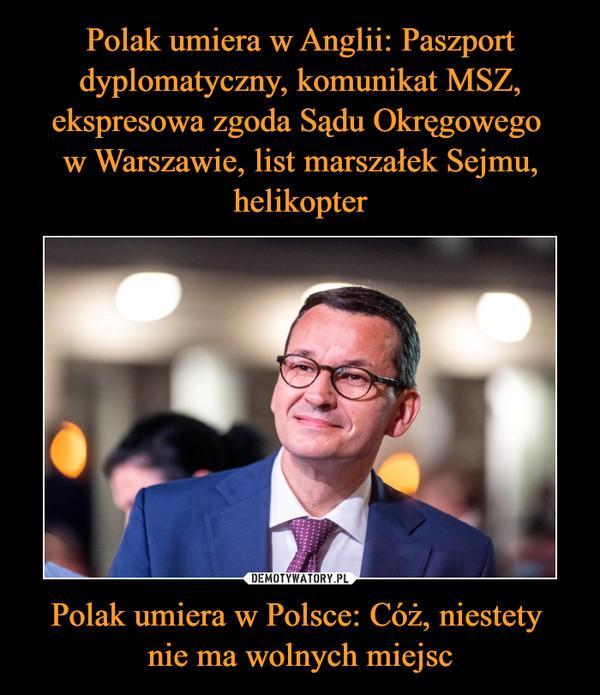 Polak umiera w Polsce: Cóż, niestety nie ma wolnych miejsc –