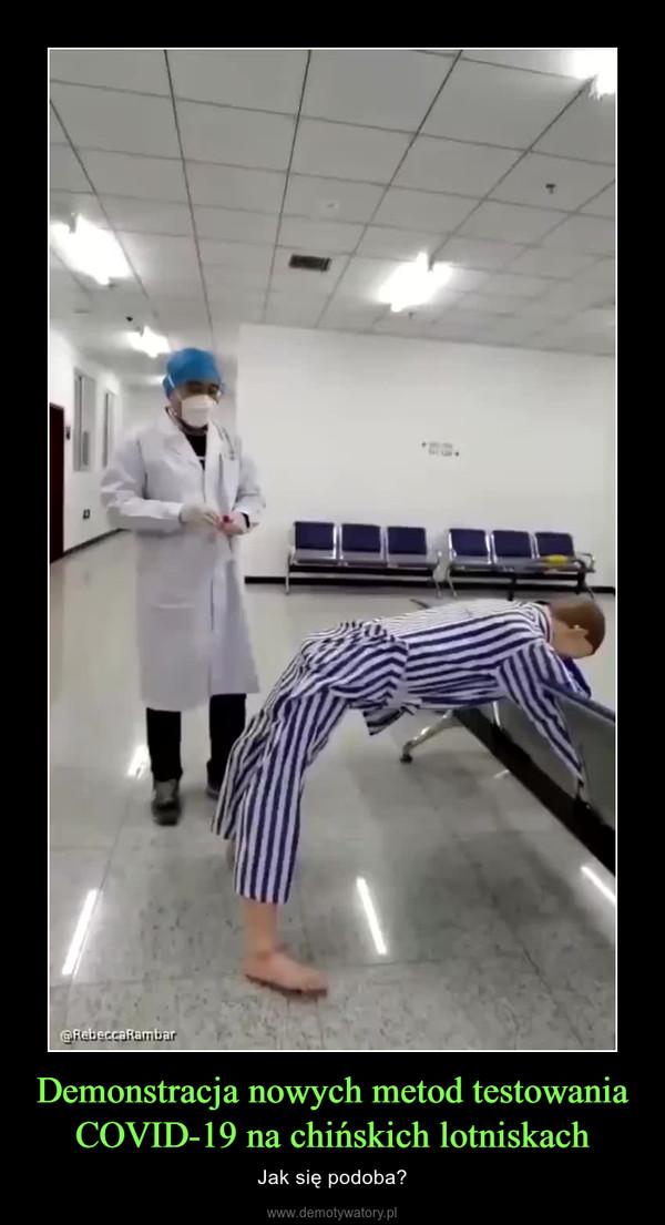 Demonstracja nowych metod testowania COVID-19 na chińskich lotniskach – Jak się podoba?