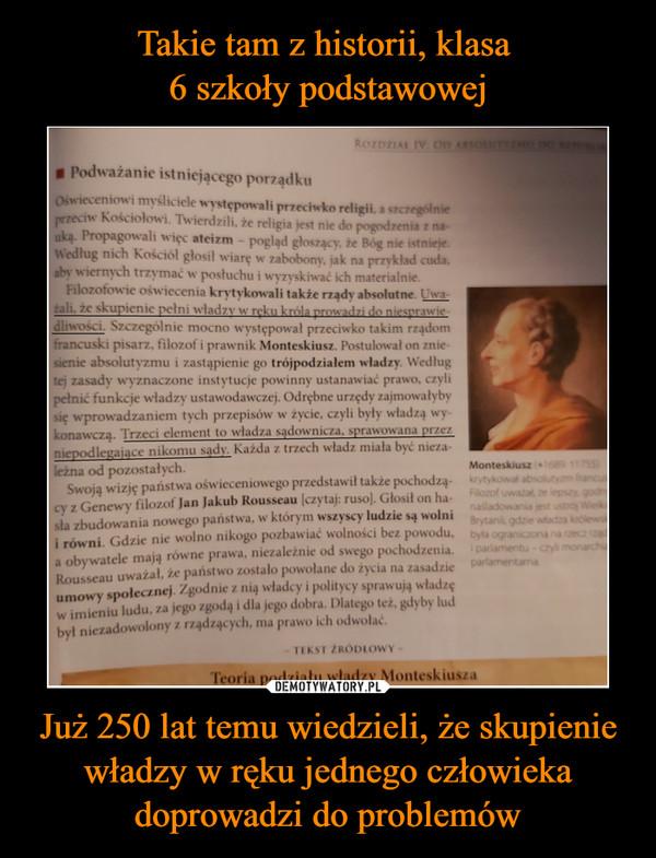 Już 250 lat temu wiedzieli, że skupienie władzy w ręku jednego człowieka doprowadzi do problemów –