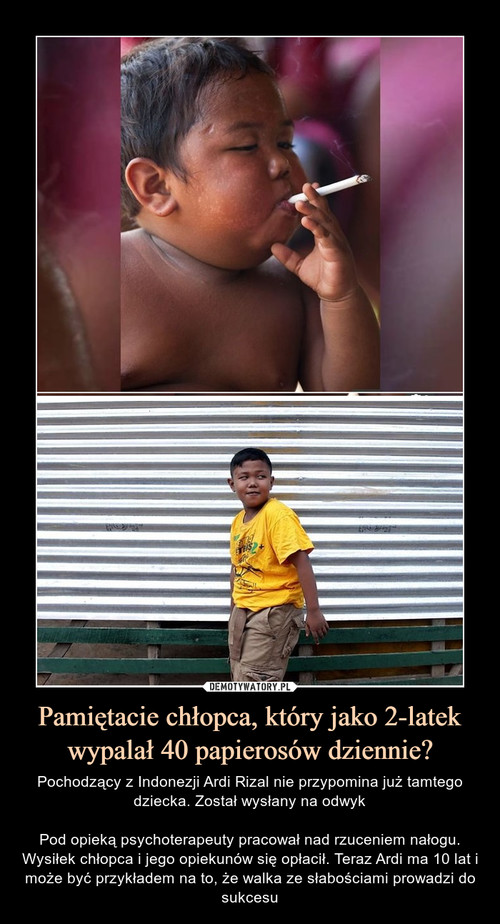 Pamiętacie chłopca, który jako 2-latek wypalał 40 papierosów dziennie?