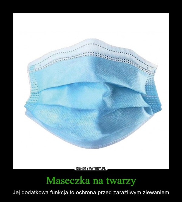 Maseczka na twarzy – Jej dodatkowa funkcja to ochrona przed zaraźliwym ziewaniem