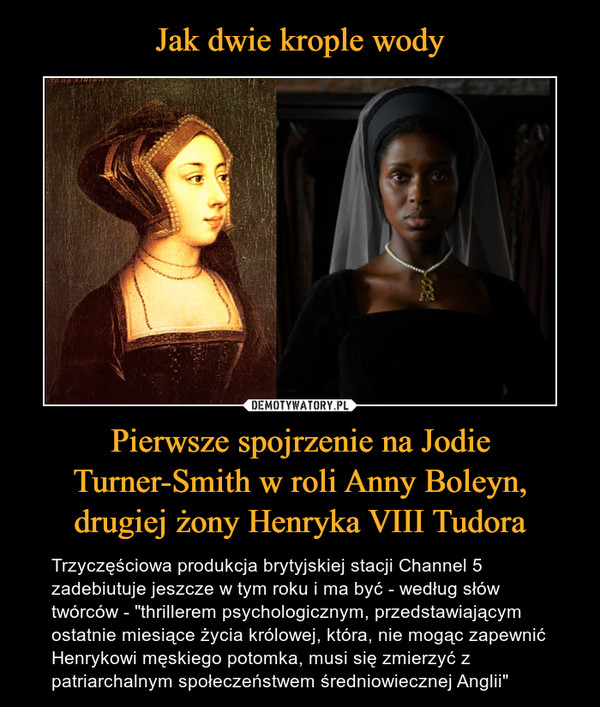 """Pierwsze spojrzenie na Jodie Turner-Smith w roli Anny Boleyn, drugiej żony Henryka VIII Tudora – Trzyczęściowa produkcja brytyjskiej stacji Channel 5 zadebiutuje jeszcze w tym roku i ma być - według słów twórców - """"thrillerem psychologicznym, przedstawiającym ostatnie miesiące życia królowej, która, nie mogąc zapewnić Henrykowi męskiego potomka, musi się zmierzyć z patriarchalnym społeczeństwem średniowiecznej Anglii"""""""