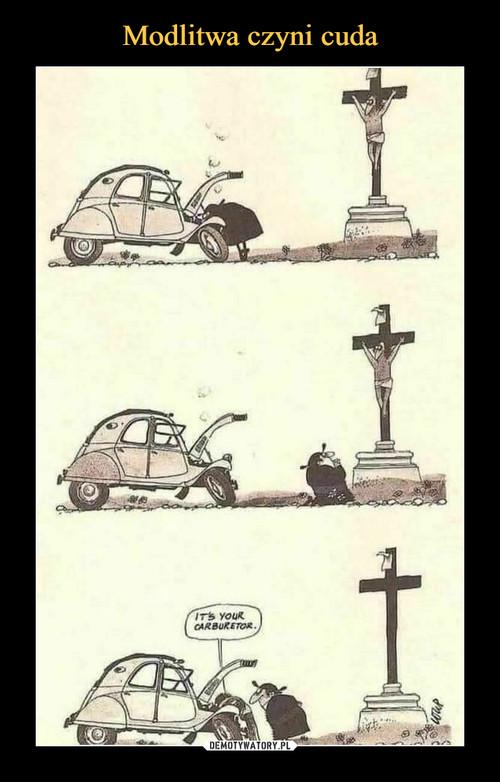 Modlitwa czyni cuda