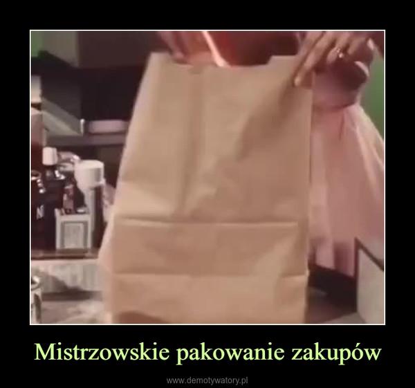 Mistrzowskie pakowanie zakupów –