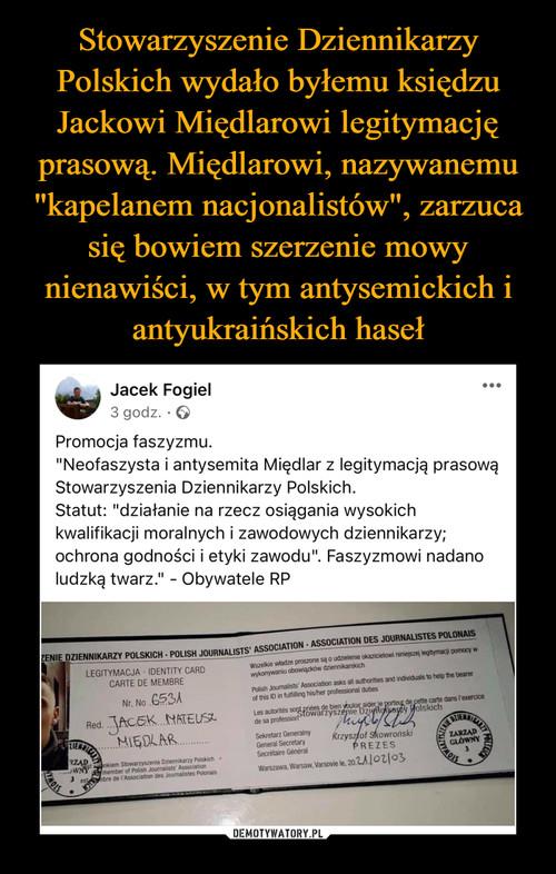 """Stowarzyszenie Dziennikarzy Polskich wydało byłemu księdzu Jackowi Międlarowi legitymację prasową. Międlarowi, nazywanemu """"kapelanem nacjonalistów"""", zarzuca się bowiem szerzenie mowy nienawiści, w tym antysemickich i antyukraińskich haseł"""