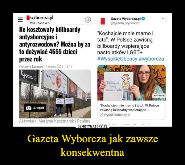 Gazeta Wyborcza jak zawsze konsekwentna –