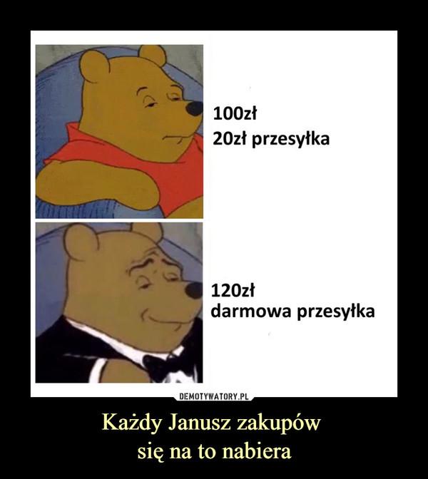 Każdy Janusz zakupów się na to nabiera –  100zł 20 zł przesyłka 100zł darmowa przesyłka