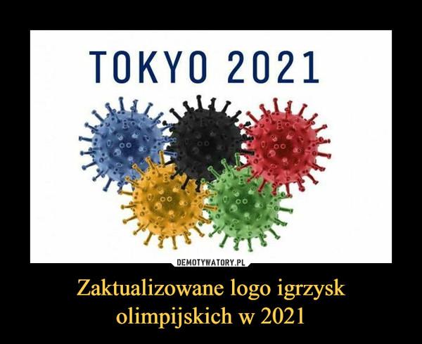 Zaktualizowane logo igrzysk olimpijskich w 2021 –