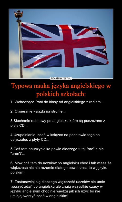 Typowa nauka języka angielskiego w polskich szkołach: