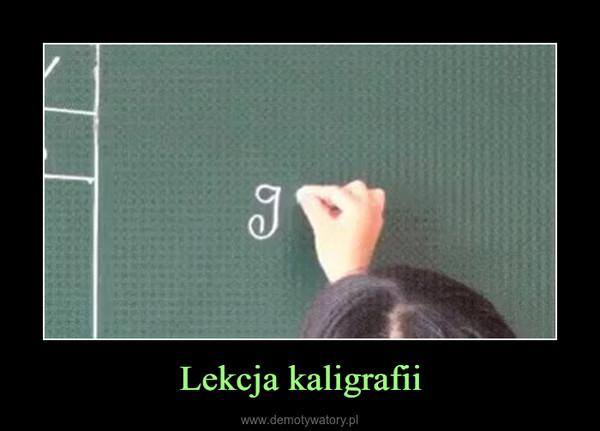 Lekcja kaligrafii –