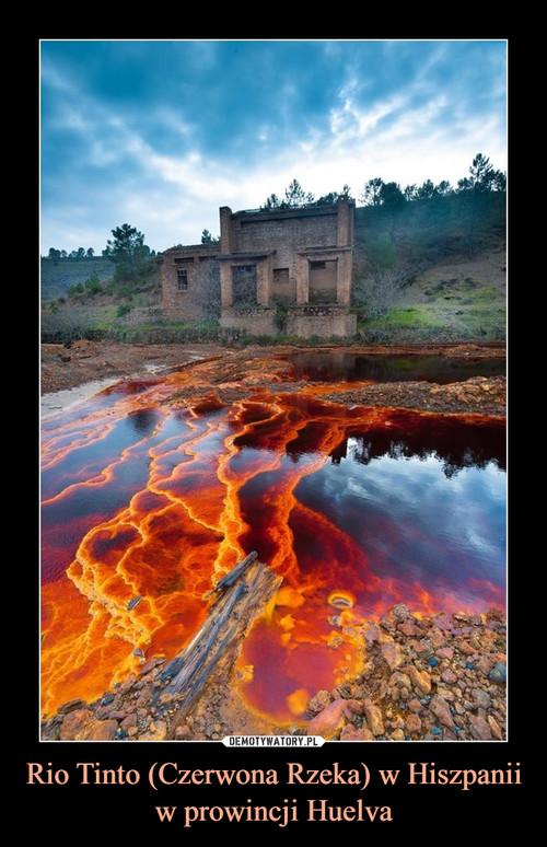 Rio Tinto (Czerwona Rzeka) w Hiszpanii w prowincji Huelva