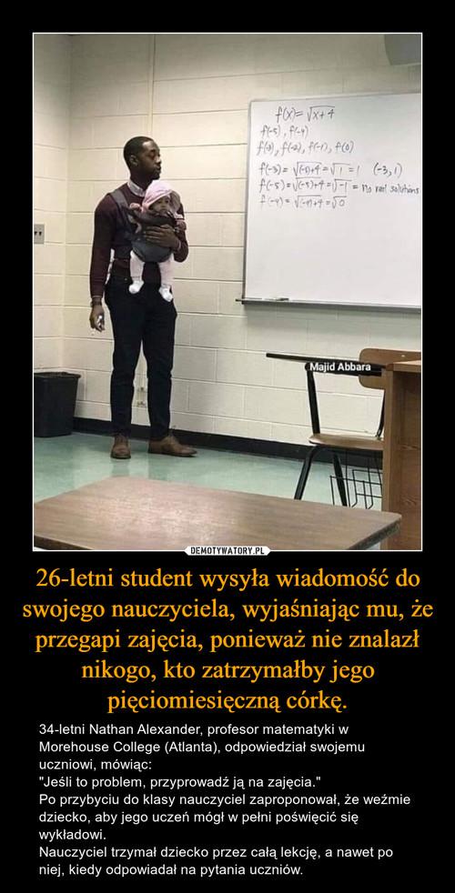 26-letni student wysyła wiadomość do swojego nauczyciela, wyjaśniając mu, że przegapi zajęcia, ponieważ nie znalazł nikogo, kto zatrzymałby jego pięciomiesięczną córkę.