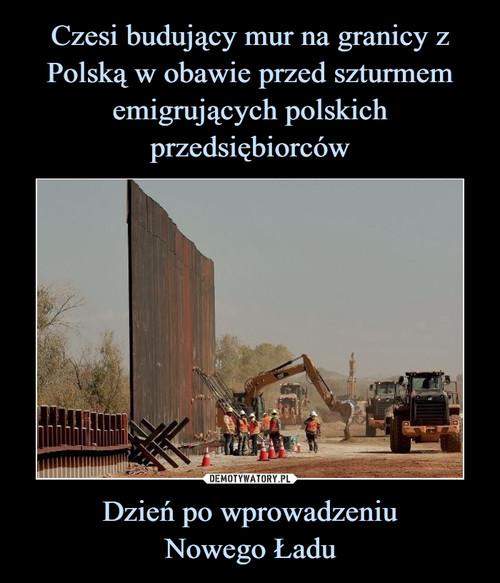 Czesi budujący mur na granicy z Polską w obawie przed szturmem emigrujących polskich przedsiębiorców Dzień po wprowadzeniu Nowego Ładu