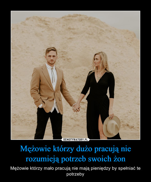 Mężowie którzy dużo pracują nie rozumieją potrzeb swoich żon