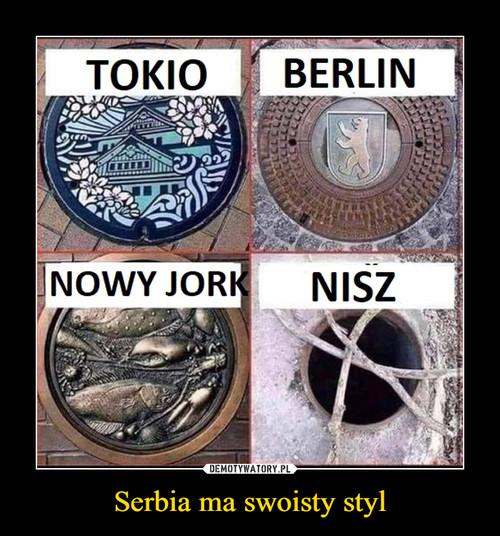 Serbia ma swoisty styl