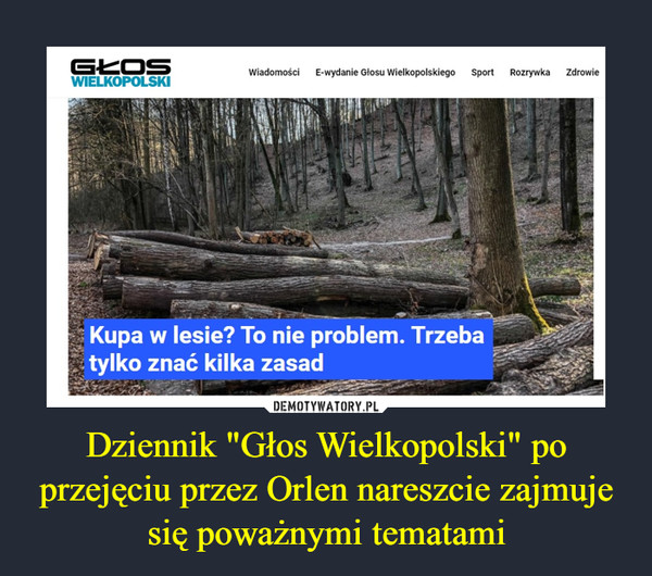 """Dziennik """"Głos Wielkopolski"""" po przejęciu przez Orlen nareszcie zajmuje się poważnymi tematami"""