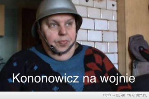 Kononowicz na wojnie