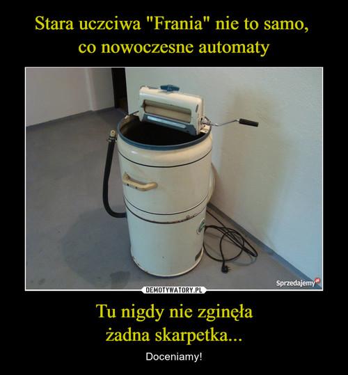 """Stara uczciwa """"Frania"""" nie to samo,  co nowoczesne automaty Tu nigdy nie zginęła żadna skarpetka..."""