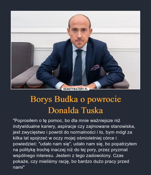 Borys Budka o powrocie Donalda Tuska