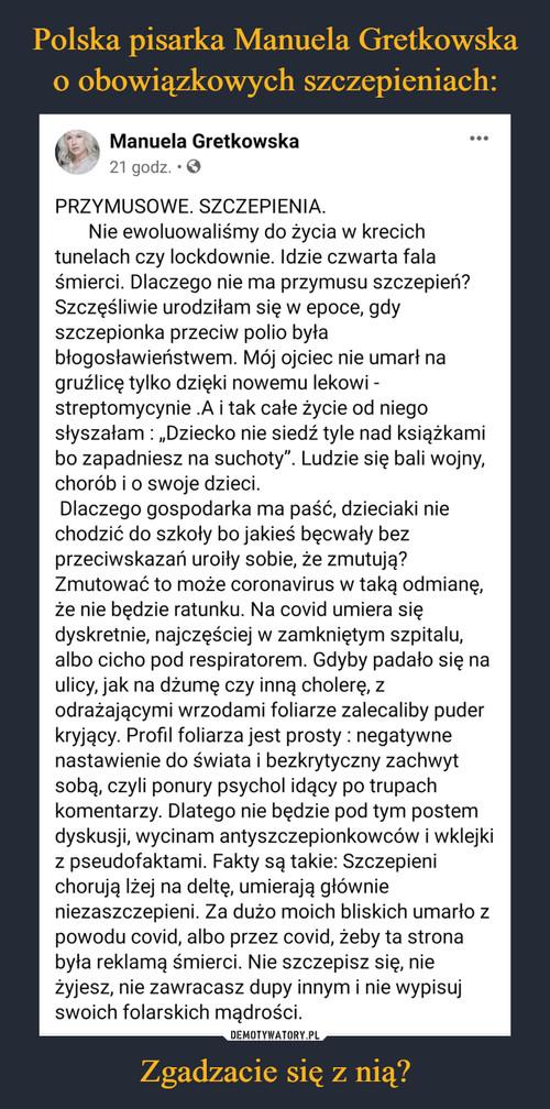 Polska pisarka Manuela Gretkowska o obowiązkowych szczepieniach: Zgadzacie się z nią?