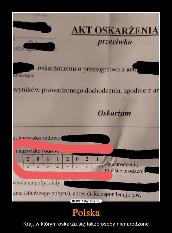 Polska – Kraj, w którym oskarża się także osoby nienarodzone